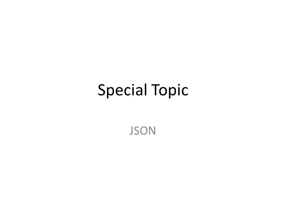 Special Topic JSON
