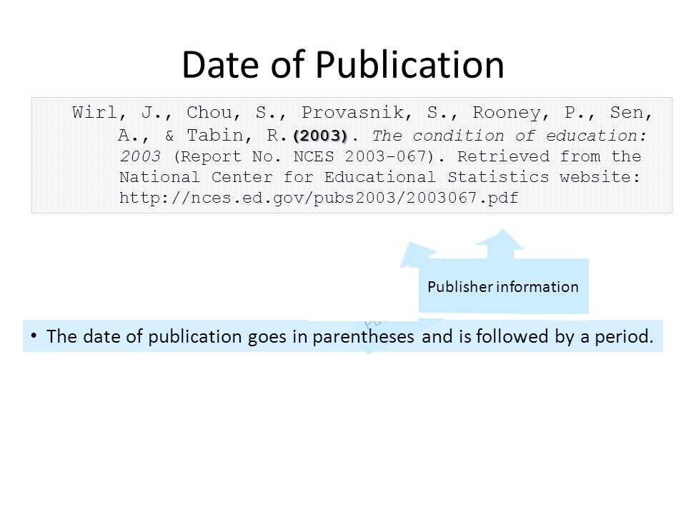 (2003) Wirl, J., Chou, S., Provasnik, S., Rooney, P., Sen, A., & Tabin, R. (2003). The condition of education: 2003 (Report No. NCES 2003-067). Retrie