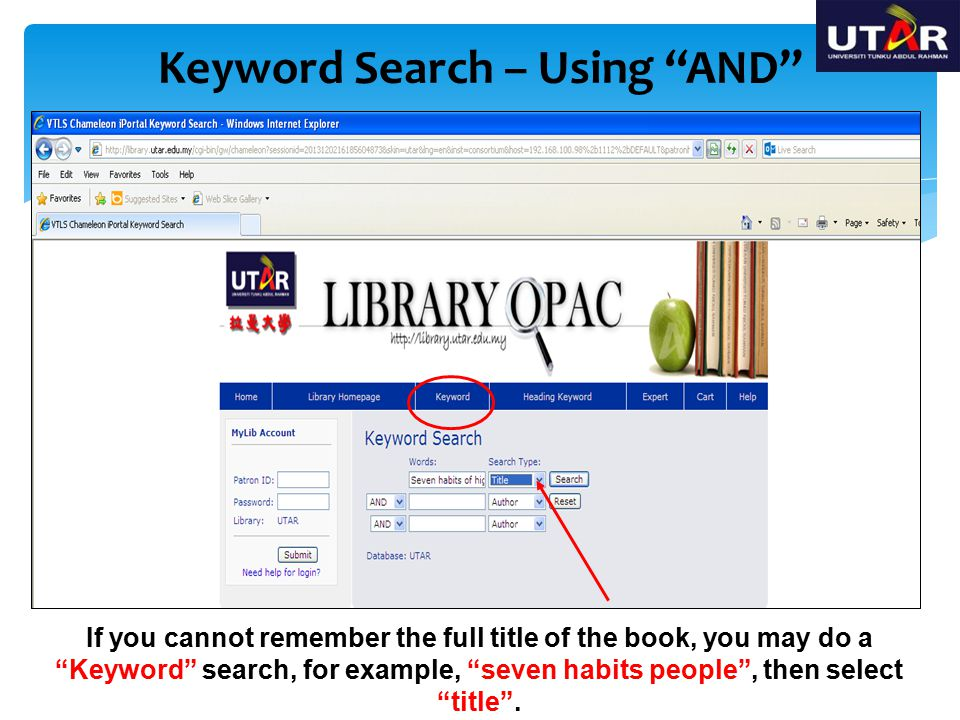 "If you cannot remember the full title of the book, you may do a ""Keyword"" search, for example, ""seven habits people"", then select ""title"". Keyword Sea"