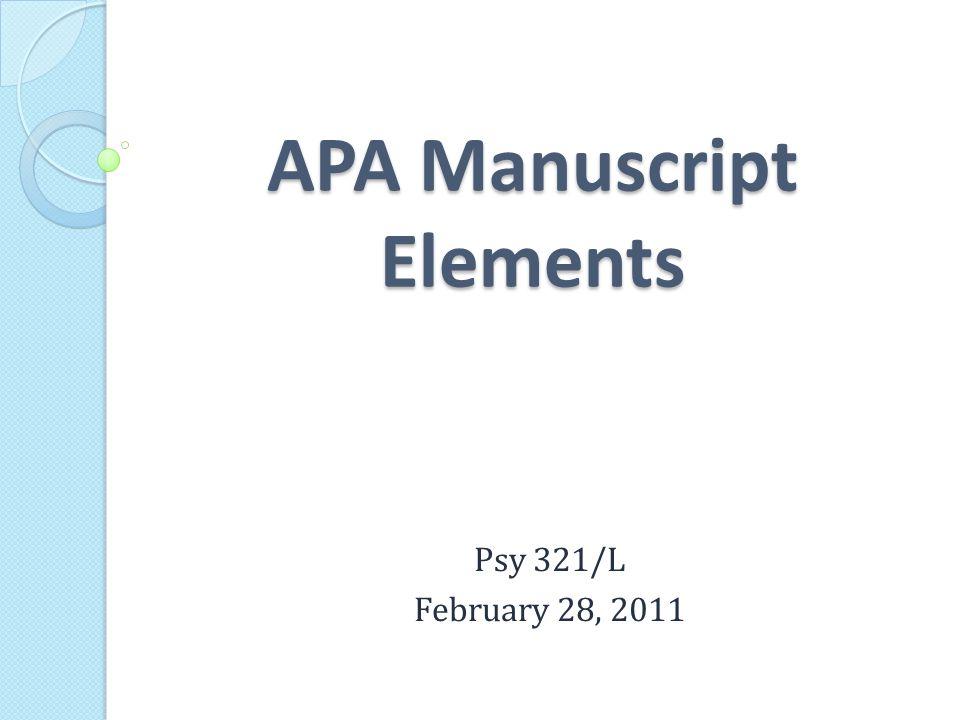 APA Manuscript Elements Psy 321/L February 28, 2011