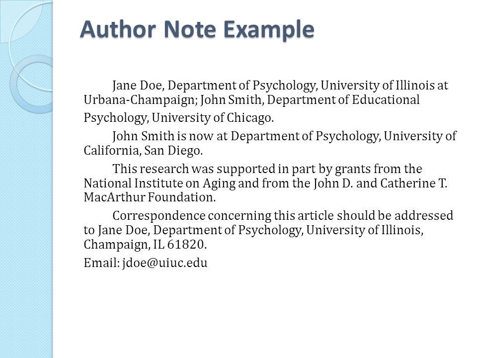 Author Note Example Jane Doe, Department of Psychology, University of Illinois at Urbana-Champaign; John Smith, Department of Educational Psychology,
