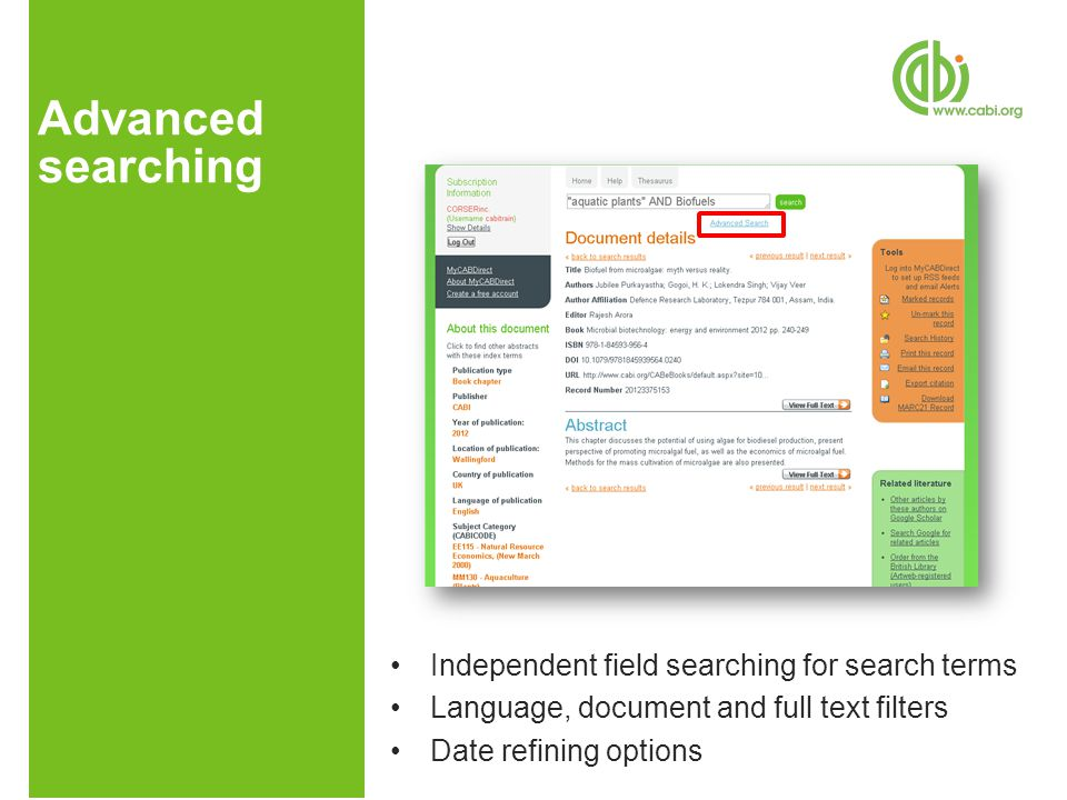 Advanced searching Independent field searching for search terms Language, document and full text filters Date refining options
