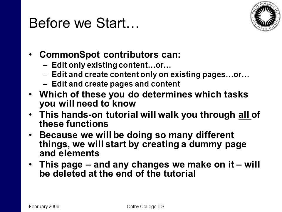 February 2006Colby College ITS CommonSpot Screen (2) 1.Menu Icons a)Display menu b)Role menu c)Page menu 1.