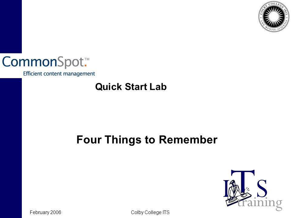 February 2006Colby College ITS Four Things that will Get You Pop-up windows The Author System Logging in Author mode
