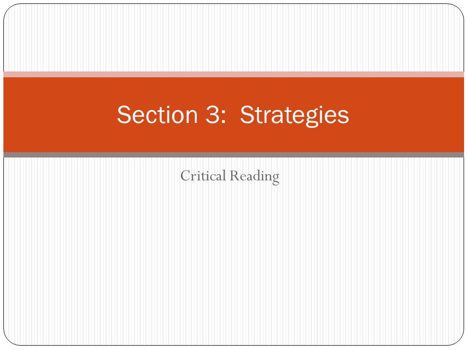 Critical Reading Section 3: Strategies