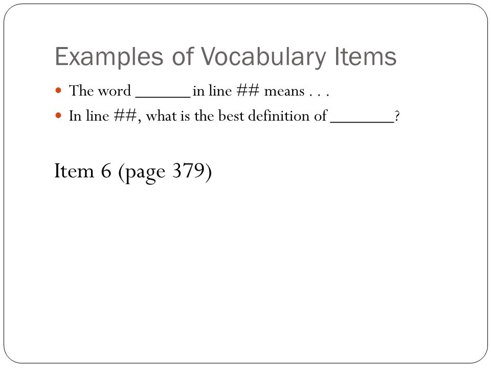 Examples of Vocabulary Items The word ______ in line ## means...