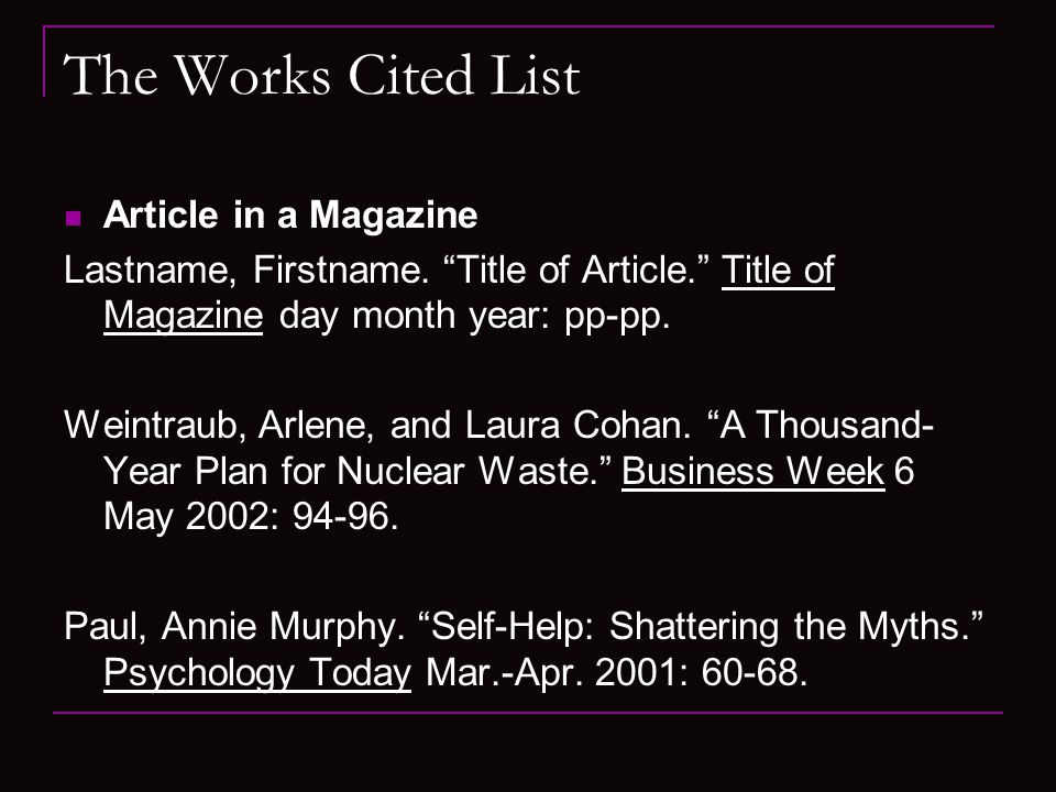 The Works Cited List Article in a Magazine Lastname, Firstname.