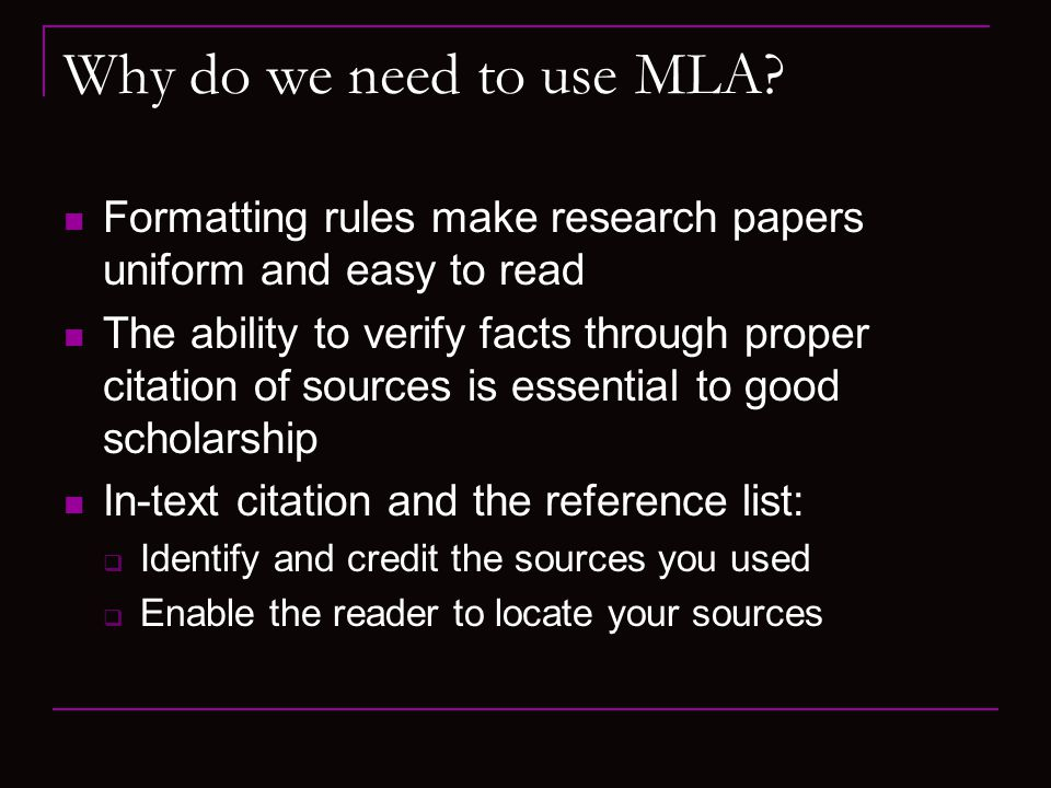 Why do we need to use MLA.