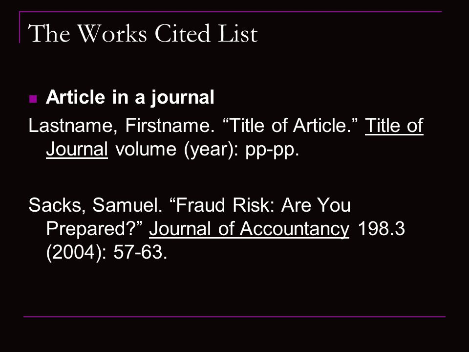 The Works Cited List Article in a journal Lastname, Firstname.