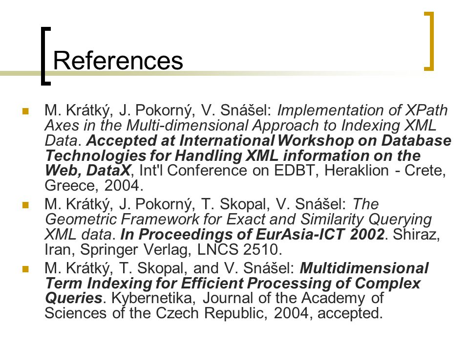 References M. Krátký, J. Pokorný, V.