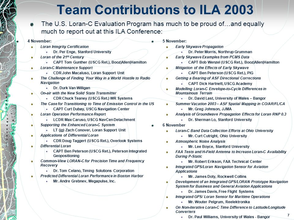 7 Team Contributions to ILA 2003 4 November: Loran Integrity Certification Dr.