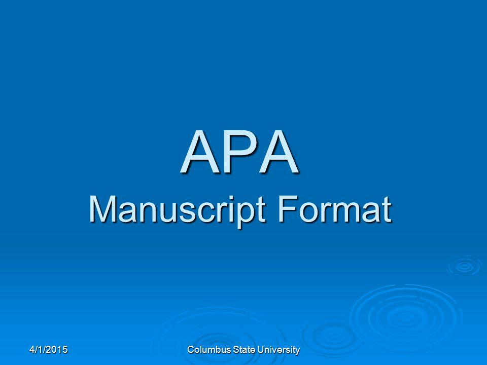 4/1/2015Columbus State University APA Manuscript Format