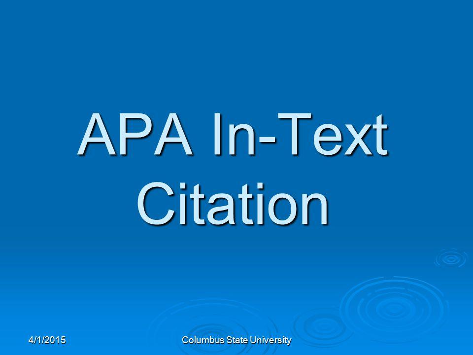 4/1/2015Columbus State University APA In-Text Citation