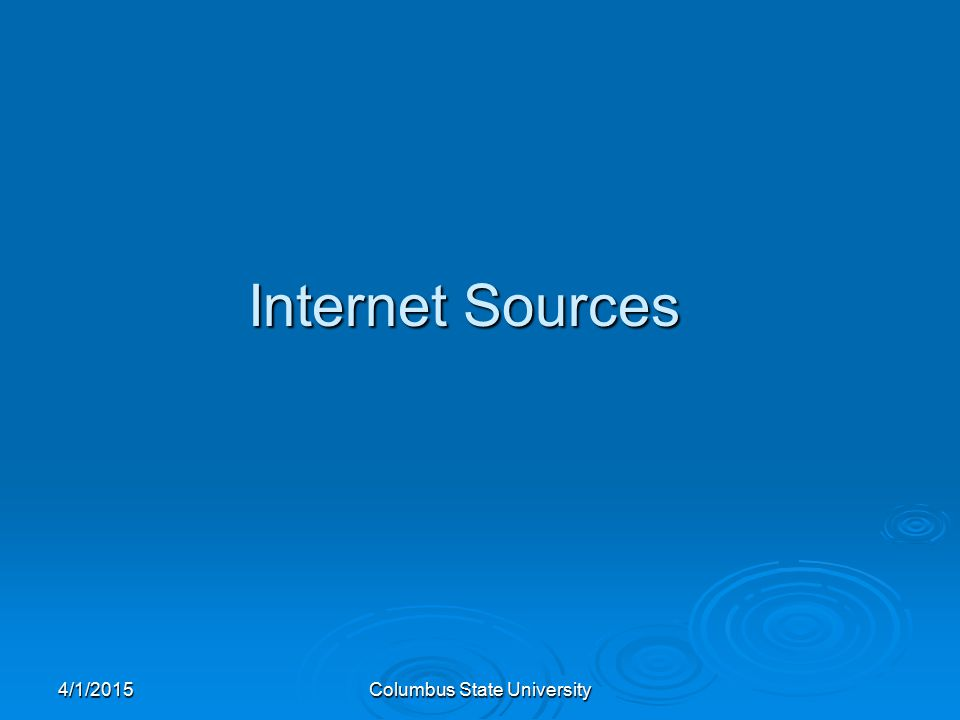 4/1/2015Columbus State University Internet Sources