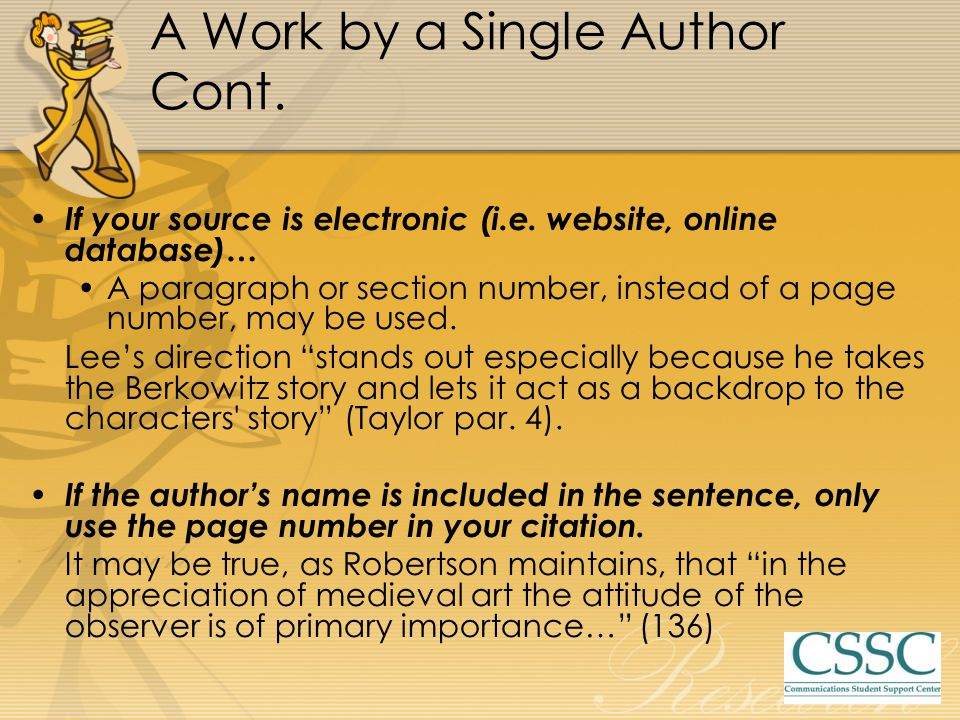 A Work by Multiple Authors A work by two or three authors When citing a work by two or three authors, give the names in the same order as they are listed on the source.