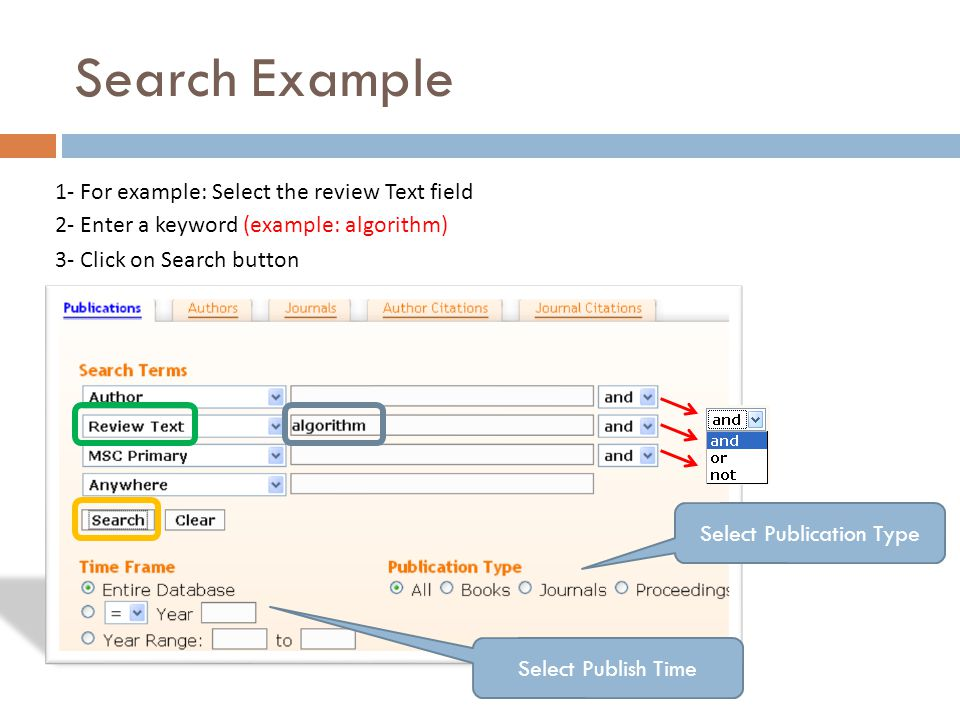 Search Example 1- For example: Select the review Text field 2- Enter a keyword (example: algorithm) 3- Click on Search button Select Publication Type