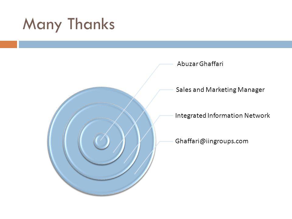 Many Thanks Abuzar Ghaffari Sales and Marketing Manager Integrated Information Network Ghaffari@iingroups.com