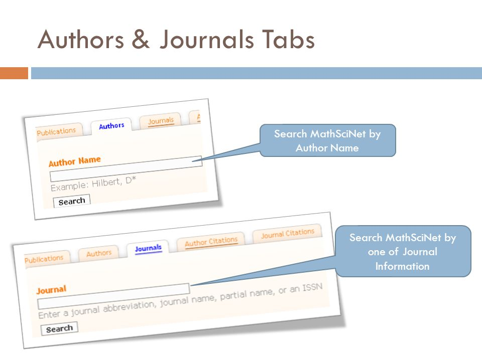 Authors & Journals Tabs Search MathSciNet by Author Name Search MathSciNet by one of Journal Information