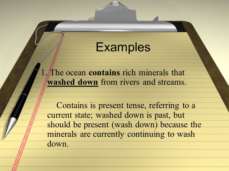 Examples 1.The ocean contains rich minerals that washed down from rivers and streams.