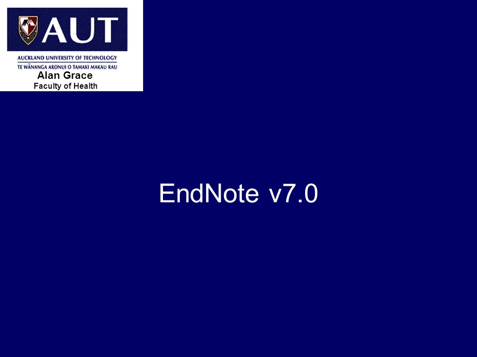 > 1 EndNote v7.0 Faculty of Health Alan Grace