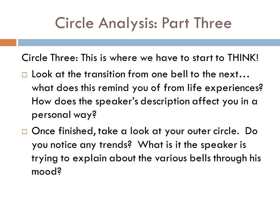 Circle Analysis: Part Three Circle Three: This is where we have to start to THINK!  Look at the transition from one bell to the next… what does this