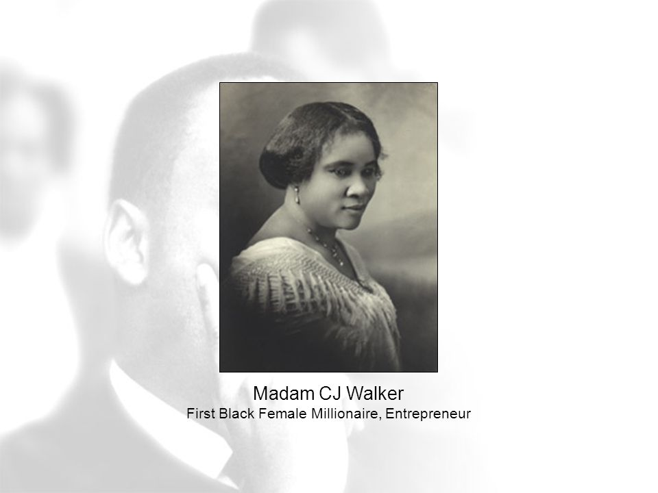 Madam CJ Walker First Black Female Millionaire, Entrepreneur