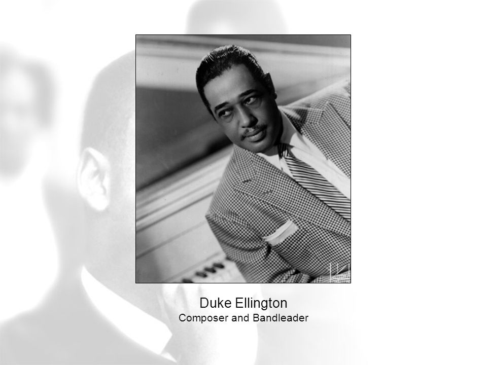 Duke Ellington Composer and Bandleader
