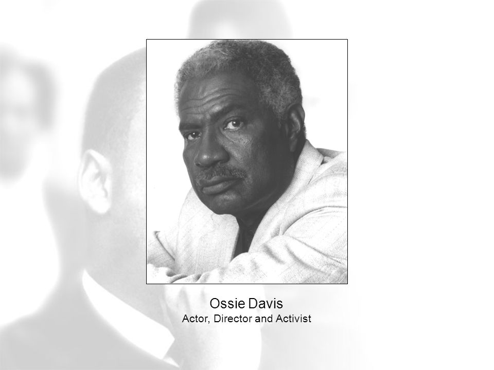 Ossie Davis Actor, Director and Activist
