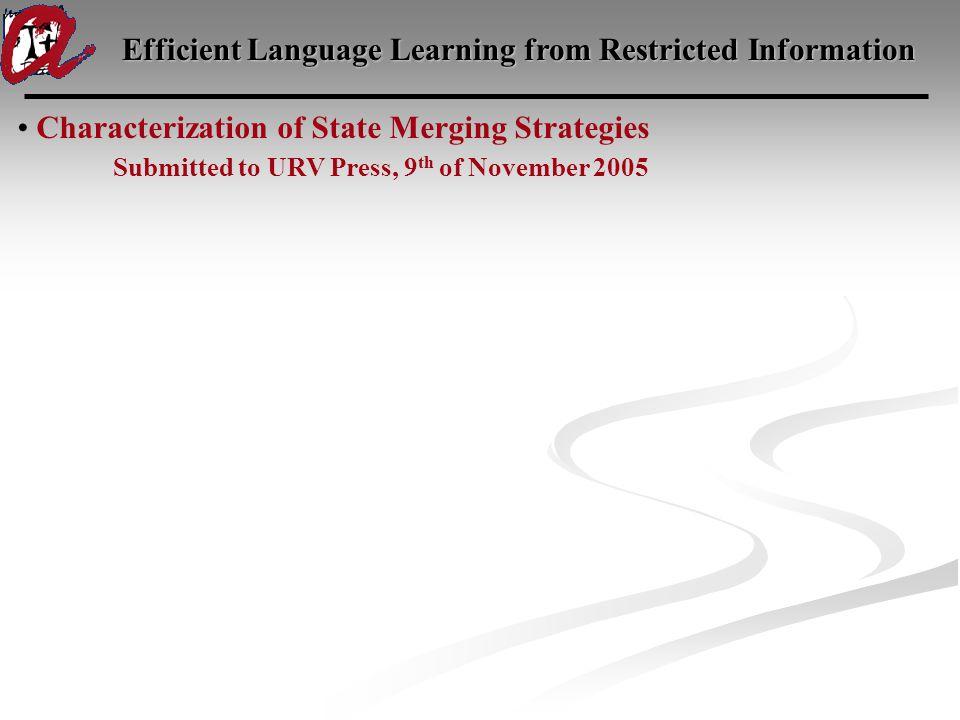 Characterization of State Merging Strategies Submitted to URV Press, 9 th of November 2005