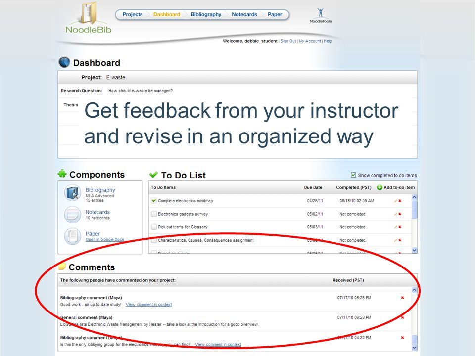 Get help along the way Get feedback, make changes Print out source list, notes for your own reference E-mail source list, notes to yourself or a friend Share your project with Ms.