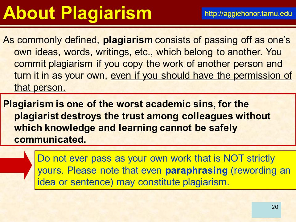 20 As commonly defined, plagiarism consists of passing off as one's own ideas, words, writings, etc., which belong to another.