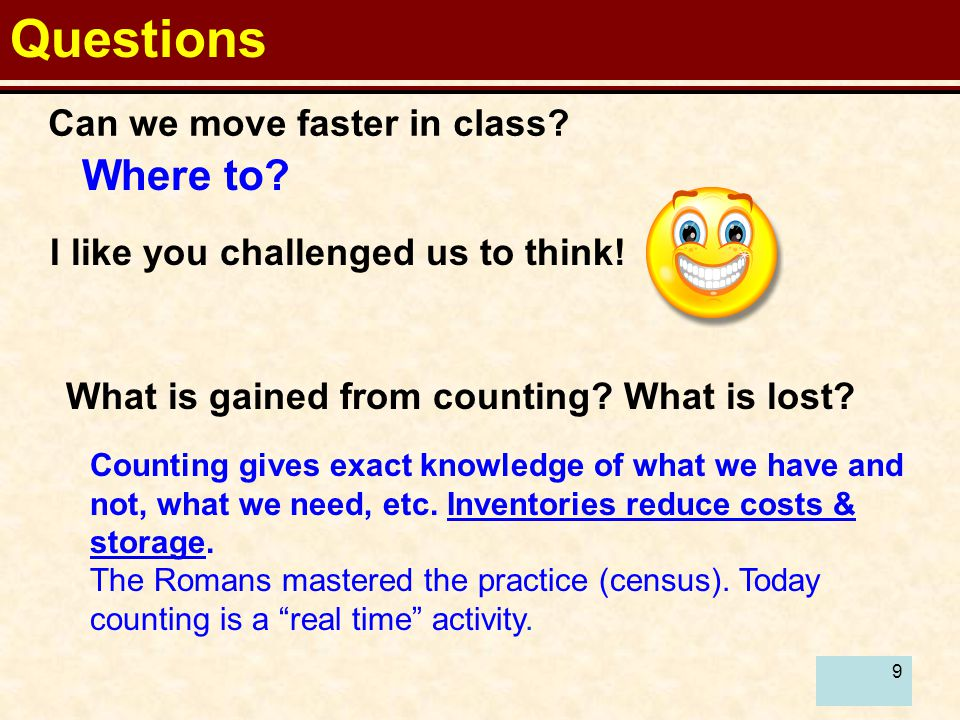 9 Questions Where to. Can we move faster in class.