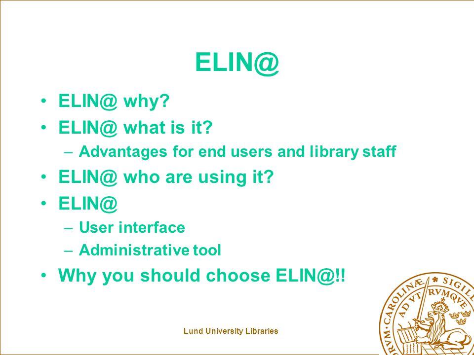 Lund University Libraries ELIN@Lund why.
