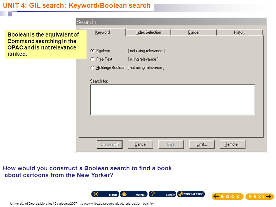 University of Georgia Libraries / Cataloging 2007 http://www.libs.uga.edu/catalog/tutorial design robin fay How would you construct a Boolean search t