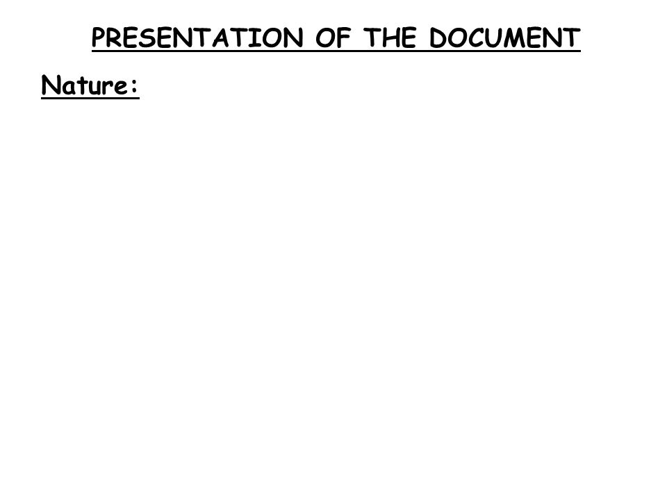 PRESENTATION OF THE DOCUMENT Nature: