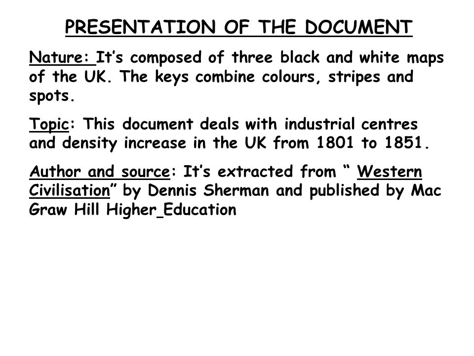 PRESENTATION OF THE DOCUMENT Nature: It's composed of three black and white maps of the UK.