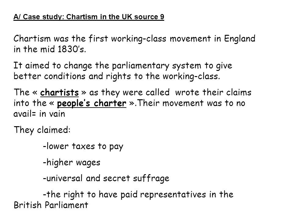 A/ Case study: Chartism in the UK source 9 Chartism was the first working-class movement in England in the mid 1830's.