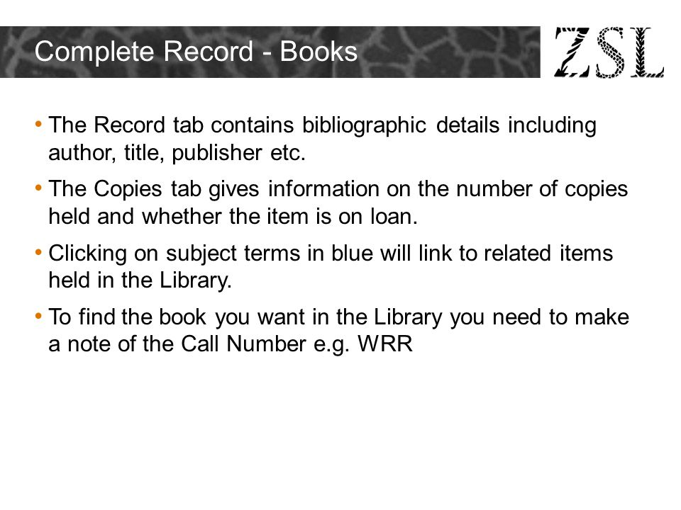 Complete Record - Books The Record tab contains bibliographic details including author, title, publisher etc. The Copies tab gives information on the