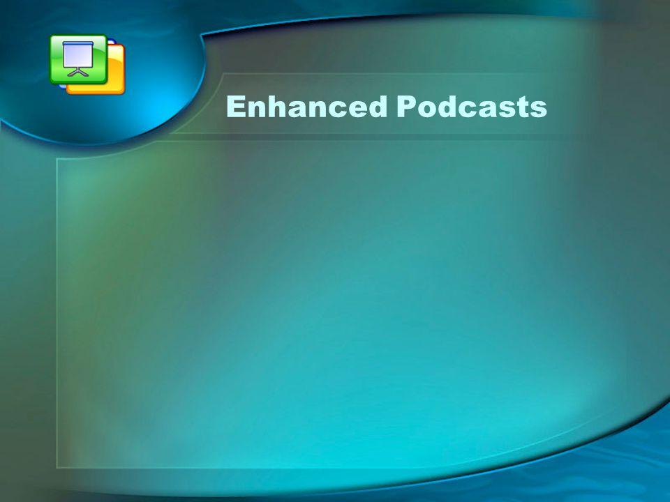 Enhanced Podcasts