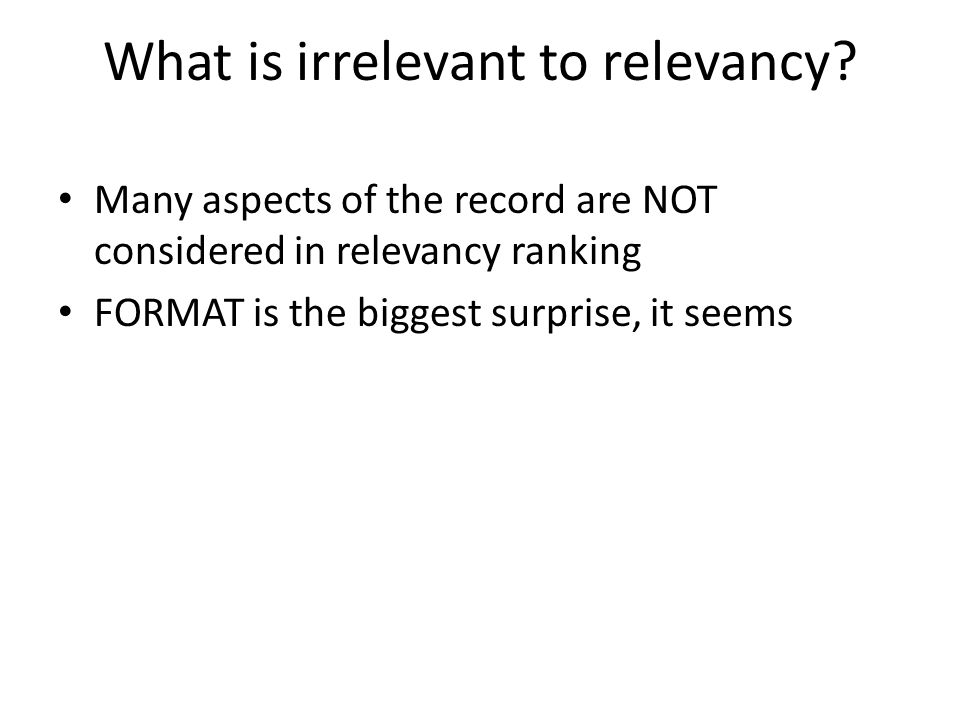 What is irrelevant to relevancy.