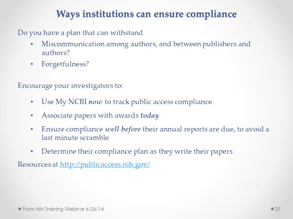 Ways institutions can ensure compliance 25 Do you have a plan that can withstand Miscommunication among authors, and between publishers and authors? F