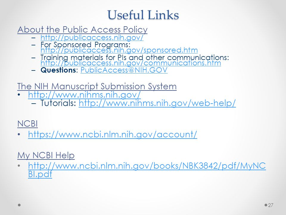 Useful Links About the Public Access Policy –http://publicaccess.nih.gov/http://publicaccess.nih.gov/ –For Sponsored Programs: http://publicaccess.nih