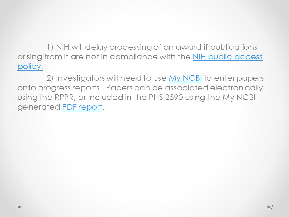 1) NIH will delay processing of an award if publications arising from it are not in compliance with the NIH public access policy.NIH public access pol