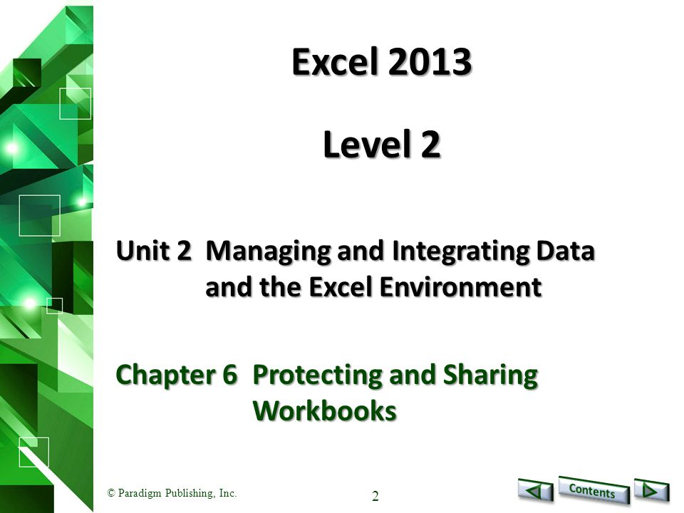 2 Excel 2013 Level 2 Unit 2Managing and Integrating Data and the Excel Environment Chapter 6Protecting and Sharing Workbooks