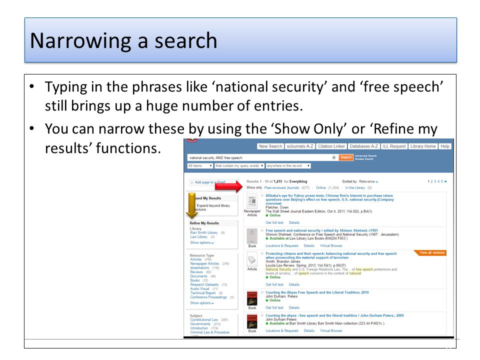 Narrowing a search Typing in the phrases like 'national security' and 'free speech' still brings up a huge number of entries. You can narrow these by