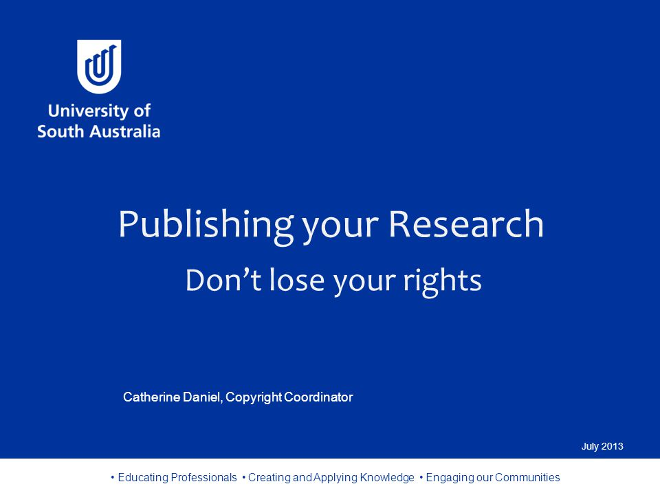 Whether publishing your research in print or online, you are making your research available to the public (an act reserved for copyright owners).