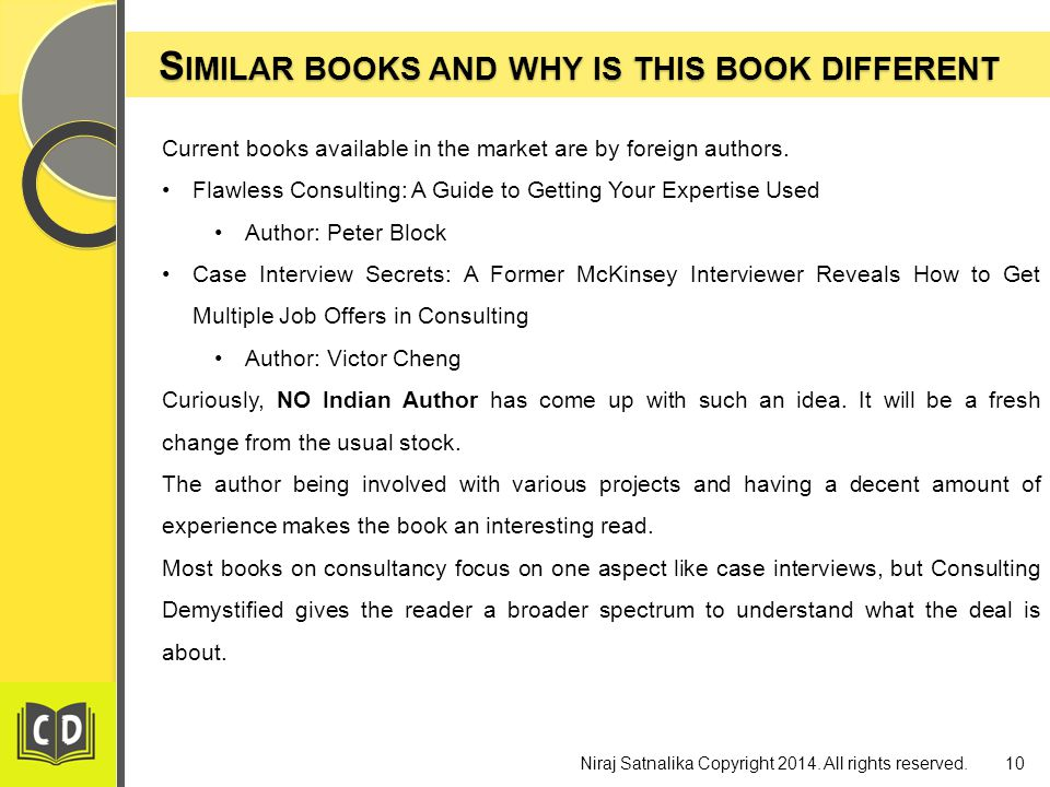 S IMILAR BOOKS AND WHY IS THIS BOOK DIFFERENT S IMILAR BOOKS AND WHY IS THIS BOOK DIFFERENT 10Niraj Satnalika Copyright 2014.