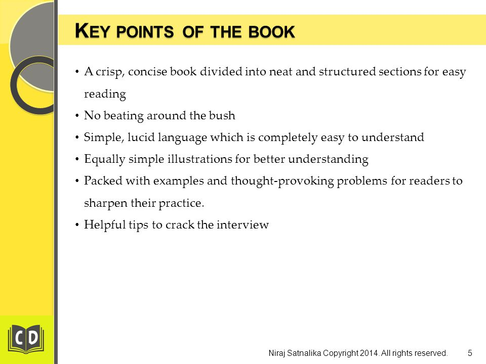 K EY POINTS OF THE BOOK K EY POINTS OF THE BOOK 5Niraj Satnalika Copyright 2014. All rights reserved. A crisp, concise book divided into neat and stru
