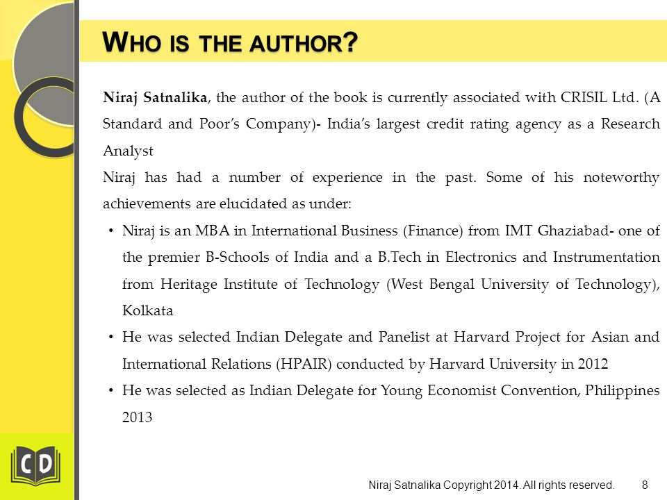 W HO IS THE AUTHOR . W HO IS THE AUTHOR . 8Niraj Satnalika Copyright 2014.