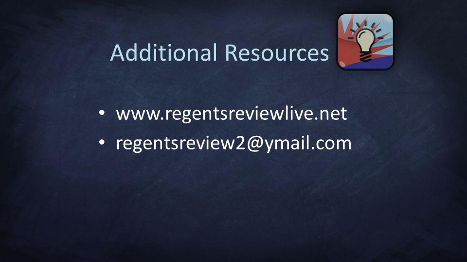 Additional Resources www.regentsreviewlive.net regentsreview2@ymail.com